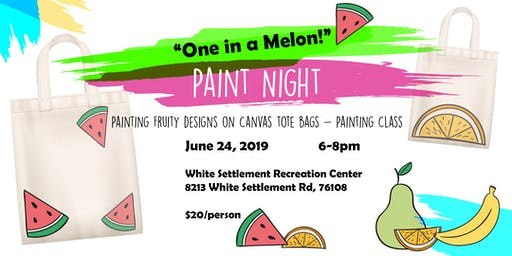 """One in a Melon!"" - Paint Fruity Designs on Canvas Totes - Painting Class"