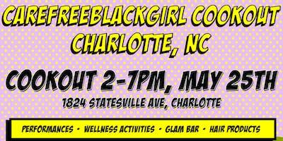 #CareFreeBlackGirl CookOut Charlotte