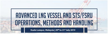 Advanced LNG Vessel and STS/FSRU – Operations, Methods and Handling tickets