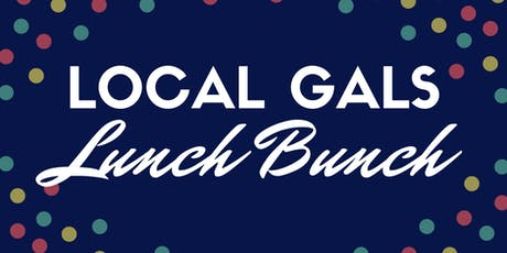 Local Gals Lunch Bunch tickets