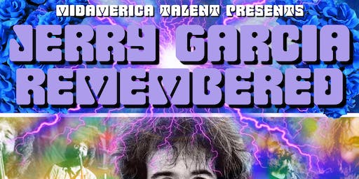Jerry Garcia Remembered – A Birthday Tribute to the Life & Music of Jerry G
