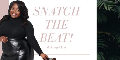 Snatch The Beat Makeup Class