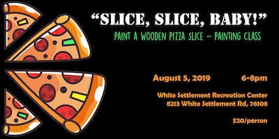 """""""Slice, Slice, Baby!"""" - Paint a Wooden Pizza Slice - Painting Class"""