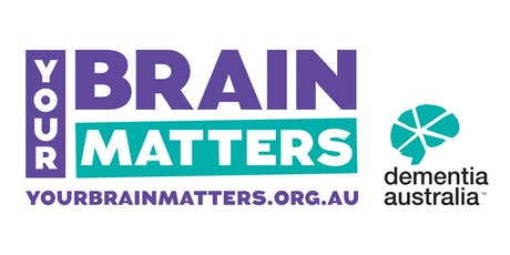 Your Brain Matters by Dementia Australia - Baranduda - VIC tickets