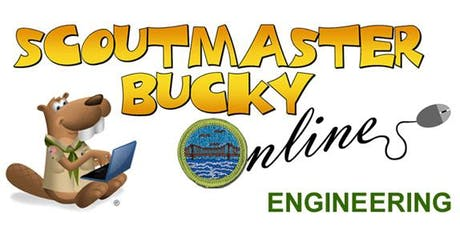 Scoutmaster Bucky Online - Engineering Merit Badge -  Online Class 2019-07-01 - Scouts BSA tickets