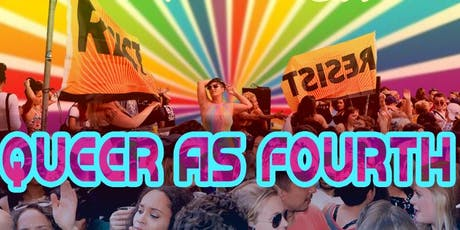 Queer As Fourth: A Radical Resistance Queer Dance Party tickets