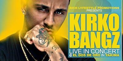 Kirko Bangz Live in Yakima