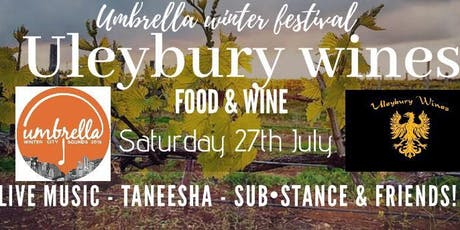 Uleybury Wines Winter Warmer, Umbrella Festival, Taneesha, SUBSTANCE tickets