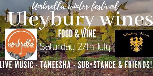 Uleybury Wines Winter Warmer, Umbrella Festival, Taneesha, SUBSTANCE