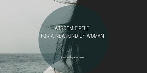 Wisdom Circle For  A New Kind Of Woman