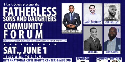The Fatherless Sons and Daughters Community Forum by I Am A Queen