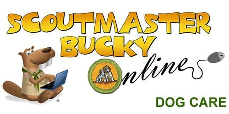 Scoutmaster Bucky Online - Dog Care Merit Badge -  Online Class 2019-07-25 - Scouts BSA tickets