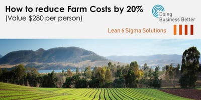 How to reduce Farm Costs by 20% (free workshop) - Shepparton
