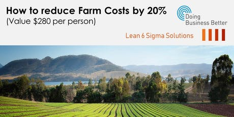 How to reduce Farm Costs by 20% (free workshop) - Shepparton tickets