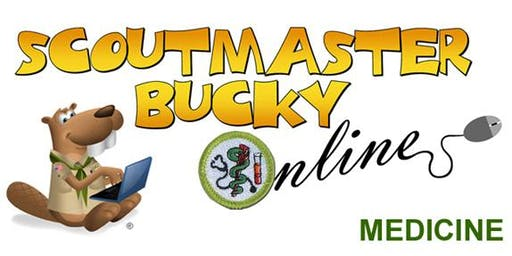 Scoutmaster Bucky Online - Medicine Merit Badge -  Online Class 2019-08-22 - Scouts BSA