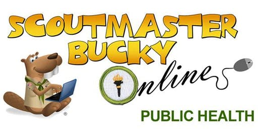 Scoutmaster Bucky Online - Public Health Merit Badge -  Online Class 2019-09-26 - Scouts BSA