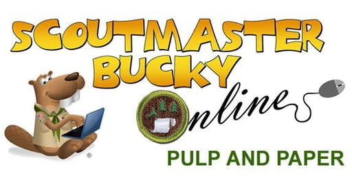 Scoutmaster Bucky Online - Pulp and Paper Merit Badge -  2019-10-07 - Scouts BSA