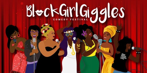 The 3rd Annual Black Girl Giggles Comedy Festival (VIP All-Access Pass)