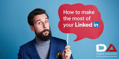Digital Associate presents - How to make the most of your LinkedIn