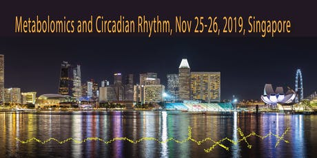 Symposium on Metabolomics and Circadian Rhythm, November 25-26, 2019 tickets