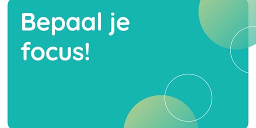 Ondernemerstraject sessie 1: Bepaal je focus: why, how, what, who.
