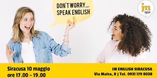 Don't worry... speak English! - JM English Siracusa