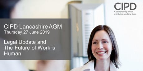 CIPD Lancashire AGM 2019 - Legal Update & The Future of Work is Human tickets