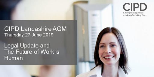 CIPD Lancashire AGM 2019 - Legal Update & The Future of Work is Human