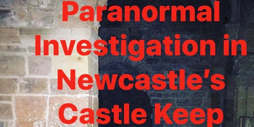Halloween Paranormal Investigation in Newcastle Castle