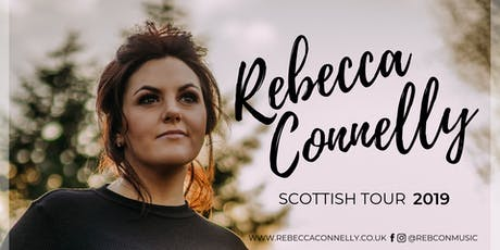 Rebecca Connelly Scottish Tour				 Abbey Theatre Arbroath tickets