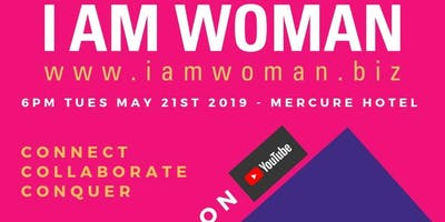 Selling You On YouTube - Cardiff I AM WOMAN - 6pm Tuesday May 21st 2019 - Mercure Hotel, cardiff.
