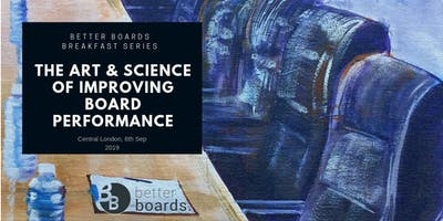 The Art and Science of Creating More Effective Boards: Creating Value with Board Evaluations