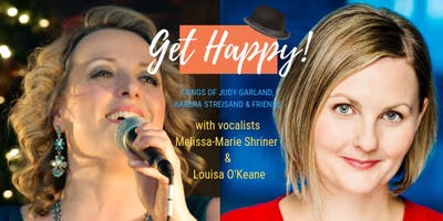 Get Happy! The Songs of Judy Garland, Barbra Streisand and friends!