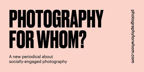 Launch Event & Talk - Photography for Whom  tickets