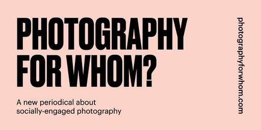 Launch Event & Talk - Photography for Whom