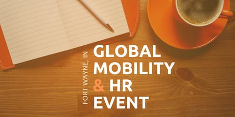 Global Mobility & HR Event (Fort Wayne) tickets