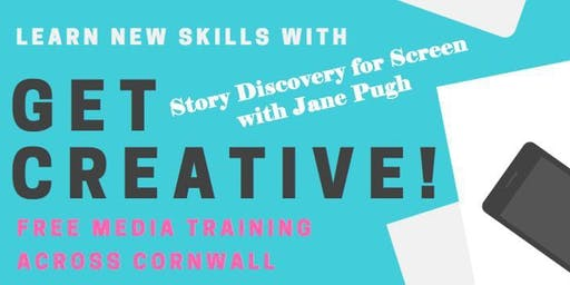 Get Creative! Story Discovery for Screen with Jane Pugh