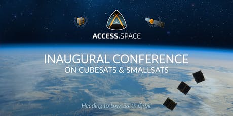 ACCESS.SPACE Inaugural Conference on Cubesats & Smallsats tickets