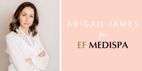 EF MEDISPA X ABIGAIL JAMES LAUNCH EVENT tickets