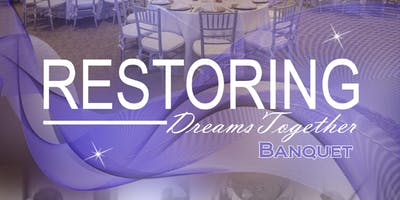Restoring Dreams Together Banquet