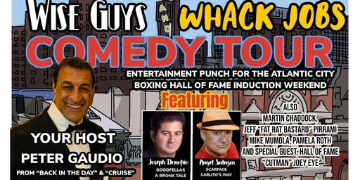 Wiseguys and Whack jobs comedy tour.