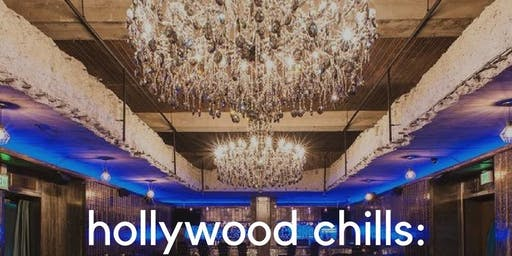 Hollywood Chills X: Summer 2019 Finale/Entertainment Summit