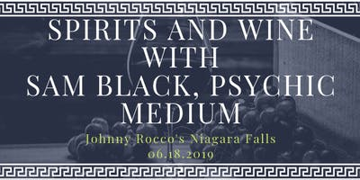Spirits and Wine with Sam Black Psychic Medium