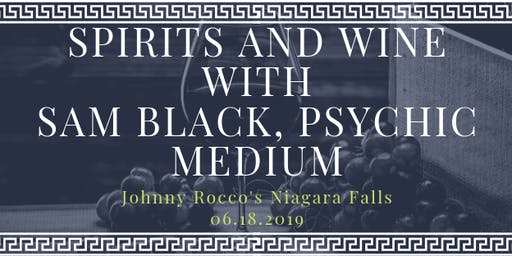 Spirits and Wine with Sam Black Psychic Medium