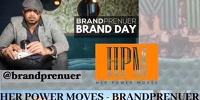 Her Power Moves - BRANDPRENUER South Florida Brand Day 2019