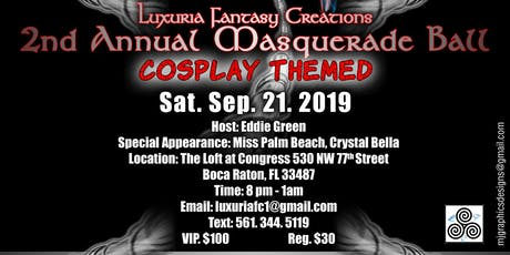Luxuria Fantasy Creations 2nd Annual Masquerade Ball  tickets