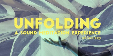 UNFOLDING: A Sound Meditation Experience tickets