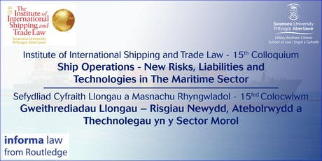 Ship Operations - New Risks, Liabilities and Technologies in the Maritime Sector / Gweithrediadau Llongau – Risgiau Newydd, Atebolrwydd a Thechnolegau yn y Sector Morol tickets