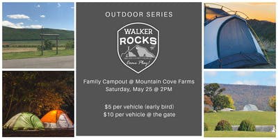 Walker Rocks Outdoor Series - Family Campout @ Mountain Cove Farms