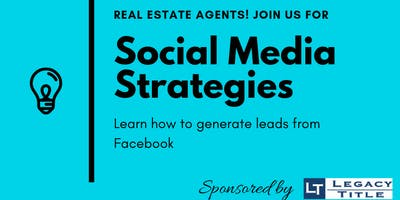 Real Estate Agents:  Learn to Generate Leads using Facebook